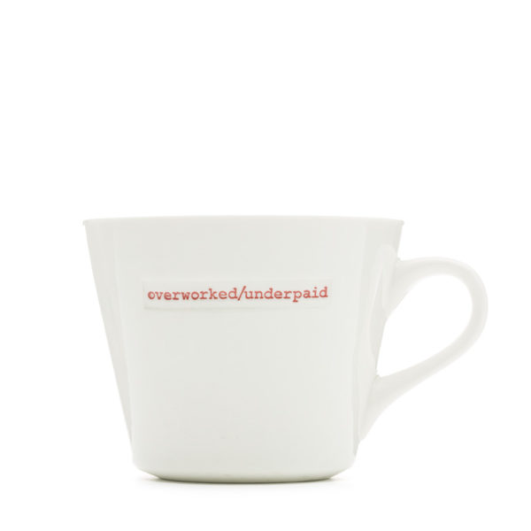 "White Bucket Mug ""overworked/underpaid"" 350Ml"